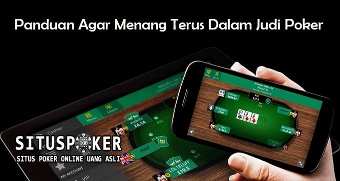 Panduan Agar Menang Terus Dalam Judi Poker