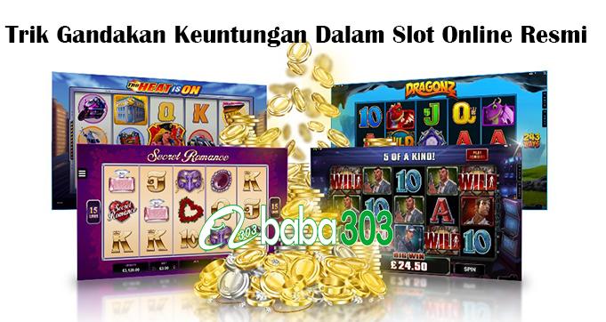 Trik Gandakan Keuntungan Dalam Slot Online Resmi